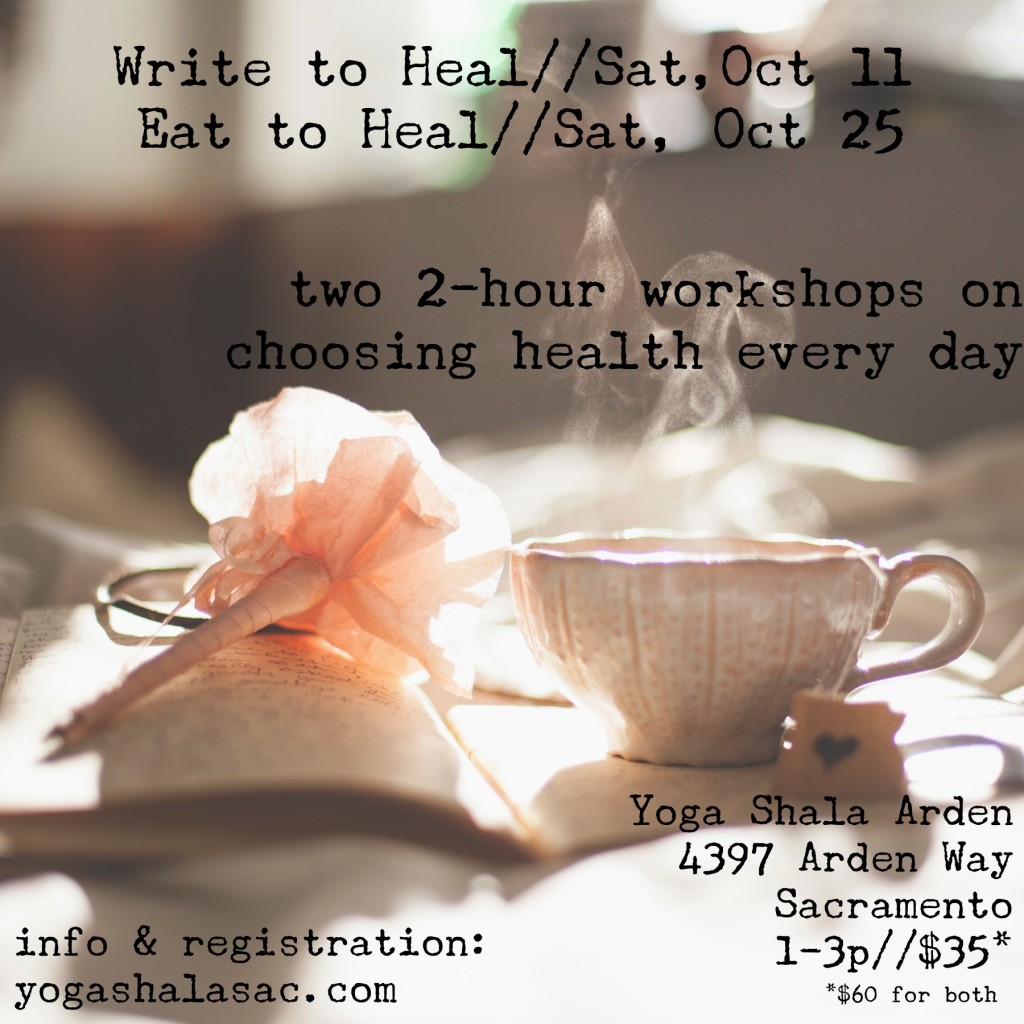 Write to Heal & Eat to Heal: two 2-hour workshops on choosing health every day
